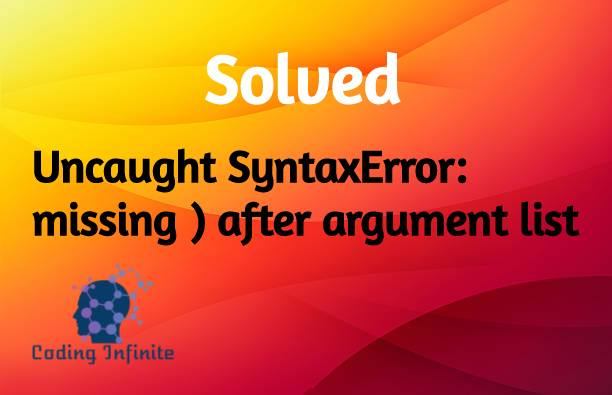 Uncaught SyntaxError: missing ) after argument list - Coding Infinite