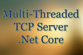 Multi-threaded tcp server dotnet core