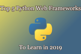 Top 5 python web frameworks to learn in 2019