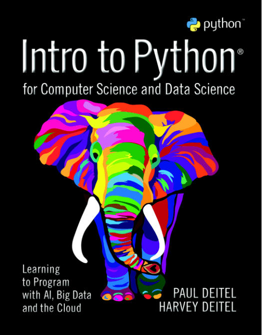 INTRO TO PYTHON FOR COMPUTER SCIENCE AND DATA SCIENCE LEARNING TO PROGRAM WITH AI, BIG DATA AND THE CLOUD
